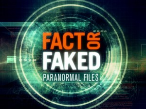 fact or faked paranormal files